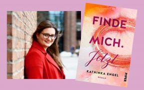 Kathinka Engel Autorenbild, Finde mich. Jetzt