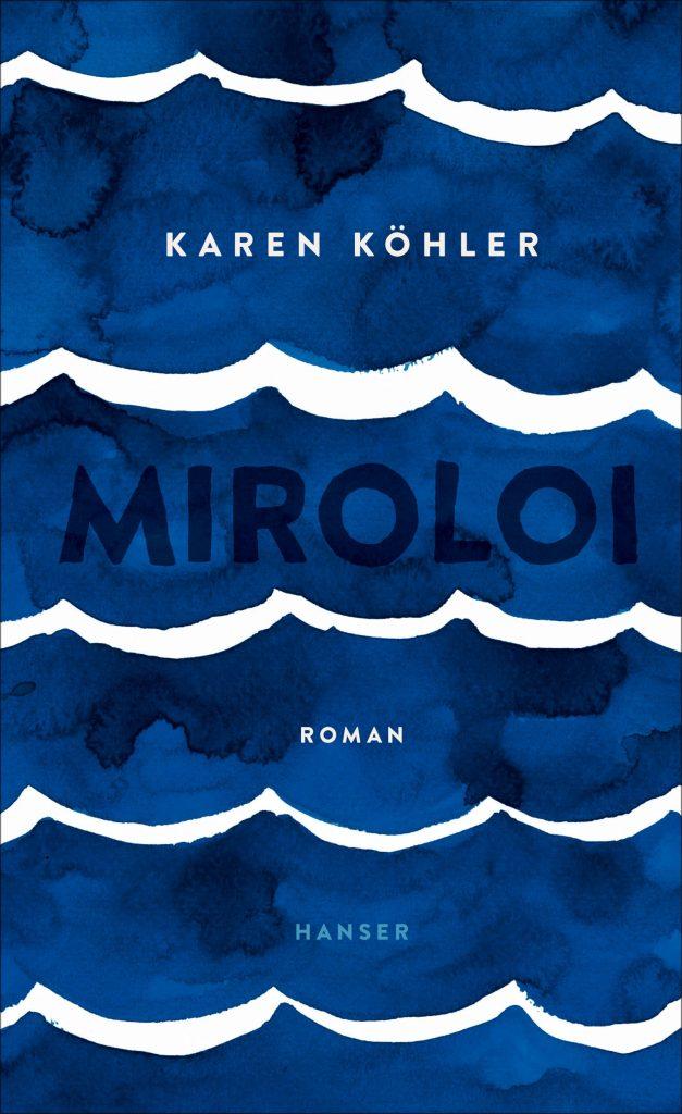 Miroloi Karen Köhler Hanser