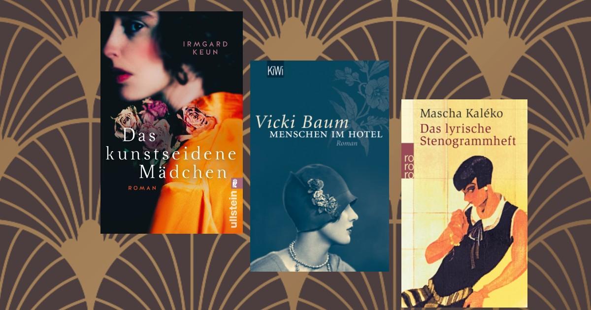 Autorinnen der 20er Vicki Baum, Irmgard Keun, Mascha Kaléko